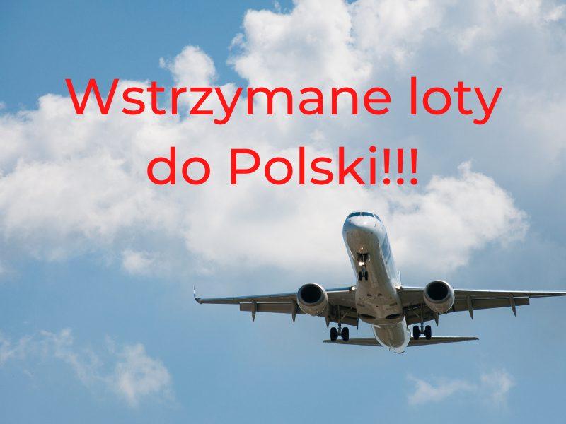 wstrzymane loty do polski